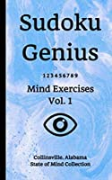 Sudoku Genius Mind Exercises Volume 1: Collinsville, Alabama State of Mind Collection