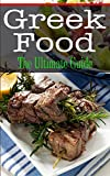 Greek Food: The Ultimate Guide (English Edition)