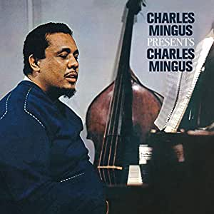 Presents Charles Mingus + 3 Bonus Tracks