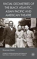 Racial Geometries of the Black Atlantic Asian Pacific and American Theatre (Studies in International Performance)【洋書】 [並行輸入品]