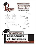 2017-2018 Edition Reference Guide for FPGEE Medicinal and Organic Chemistry - 500 Questions and Answers [並行輸入品]