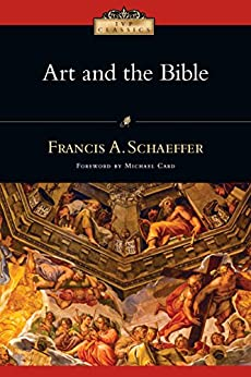 Art and the Bible (IVP Classics) by [Schaeffer, Francis A.]