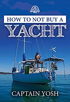 How to not, Buy a Yacht (Sailing Nandji Book 1) by [Yosh, Captain]