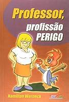 Professor, Profissão Perigo