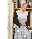 The Way Home (The Amish Millers Get Married) (Volume 1)