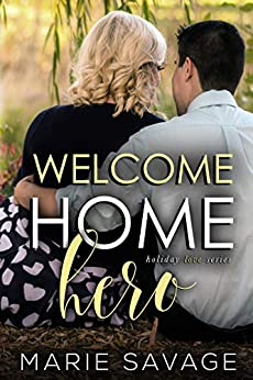 Welcome Home Hero (Holiday Love Book 6) by [Savage, Marie]