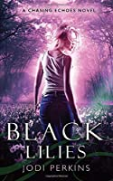 Black Lilies: Chasing Echoes Book 2