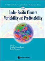 Indo-Pacific Climate Variability and Predictability (World Scientific Series on Asia-Pacific Weather and Climate)