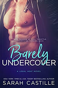 Barely Undercover (Legal Heat Book 2) by [Castille, Sarah]