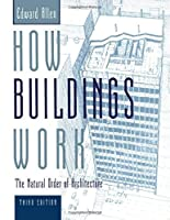 How Buildings Work: The Natural Order of Architecture by Edward Allen(2005-09-01)