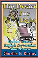 The Desire For Light (Student Nurses English Conversation Short Course)