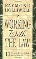 Working With The Law by Raymond Holliwell(2005-01-30)