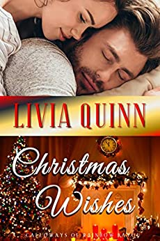 Christmas Wishes: Not just a holiday romance (Calloways of Rainbow Bayou Book 4) by [Quinn, Livia]