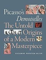 Picasso's Demoiselles: The Untold Origins of a Modern Masterpiece