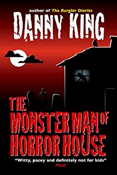 The Monster Man of Horror House by [King, Danny]