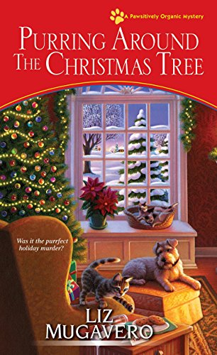 Download Purring around the Christmas Tree (A Pawsitively Organic Mystery) 149670021X