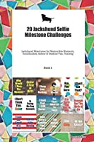 20 Jackshund Selfie Milestone Challenges: Jackshund Milestones for Memorable Moments, Socialization, Indoor & Outdoor Fun, Training Book 1