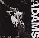 Live! Live! Live! by Bryan Adams (1994-12-06)