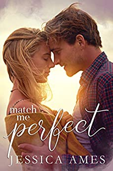 Match Me Perfect by [Ames, Jessica]