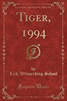 Tiger, 1994 (Classic Reprint)
