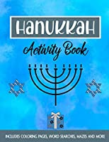 Hanukkah Activity Book: The Perfect Hanukkah Gift Featuring Coloring Pages, Word Searches, Mazes, Sudoku And More