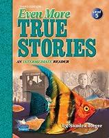 True Stories  Level 5 Even More True Stories: Student Book