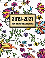 2019 - 2021 Monthly And Weekly Planner: August 2019 - December 2021 | 8.5 x 11 | 265 Pages | Calendar Notes Planner And Notebook Journal | Softcover | Student College Teacher Academic Year School | Budget Organizer | Men Women Moms Gift Flowers Floral Pat