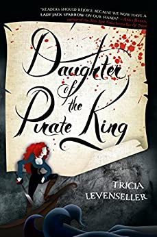 Daughter of the Pirate King by [Levenseller, Tricia]