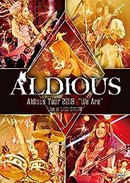 "Aldious Tour 2018 ""We Are"" Live at LIQUIDROOM"