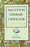 Twentieth Century Literary Criticism: A Reader by David Lodge(1972-08-02)