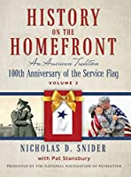 History on the Home Front, Volume II: An American Tradition: 100th Anniversary of the Service Flag