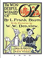 The Wonderful Wizard Of Oz: A Fantastic Story of Action & Adventure (Annotated) By Lyman Frank Baum.