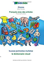 BABADADA, Oromo - Français avec des articles, kuusaa jechootaa mullataa - le dictionnaire visuel: Afaan Oromoo - French with articles, visual dictionary