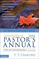 The Zondervan 2006 Pastors Annual: an idea & resource book (Zondervan Pastor's Annual)