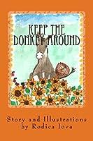 Keep the Donkey Around