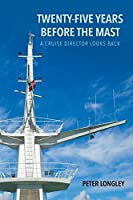 Twenty-Five Years Before the Mast