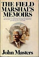 The field marshal's memoirs: A novel