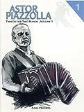 ピアソラ: 2台のピアノのためのタンゴ 第1巻/カール・フィッシャー社/2台ピアノ4手