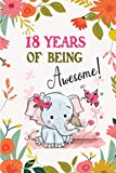 18 Years of Being Awesome!: Awesome 18 years old birthday gift Lined Journal for Kids, Students, Girls and Teens, 100 Pages 6 x 9 inch Journal for Writing or taking note. Cute Birthday Gift