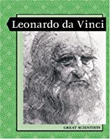 Leonardo da Vinci (Levelled Biographies: Great Scientists)