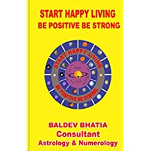 START HAPPY LIVING: BE POSITIVE BE STRONG
