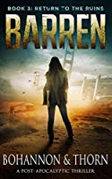 BARREN: Book 3 - Return to the Ruins (A Post-Apocalyptic Thriller)