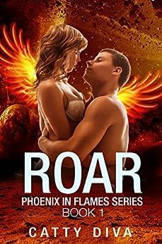 Roar (Phoenix in Flames Book 1) by [Diva, Catty]