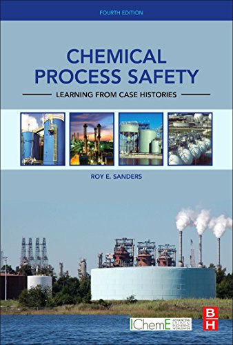 Download Chemical Process Safety, Fourth Edition: Learning from Case Histories 0128014253