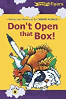 Don't Open That Box (Flyers)