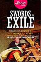 Swords in Exile: The Rakehelly Adventures of Cleve and d'Entreville, Volume 2 (The Argosy Library)