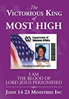 The Victorious King of Most High: I Am the Blood of Lord Jesus Personified