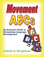 Movement ABCs: An Inclusive Guide to Stimulating Language Development