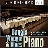 Milestones of Legends - Boogie Woogie & Blues Piano, Vol. 3