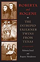 Roberta and Rogene: The Intrepid Faulkner Twins from Texas